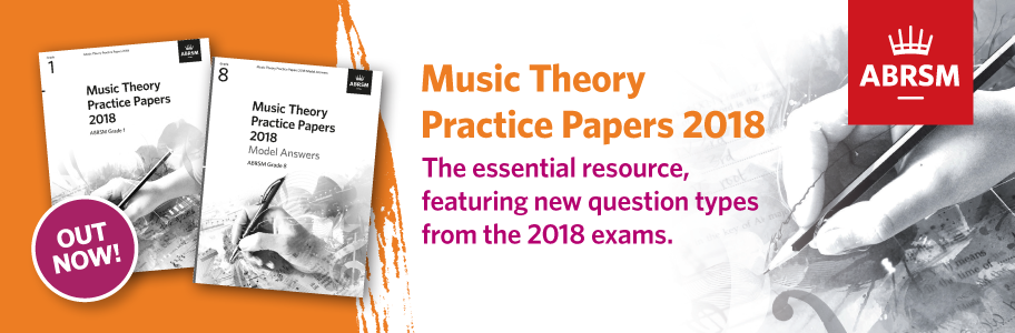 Music Theory Practice Papers & Model Answers 2018