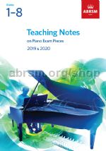 Teaching Notes on Piano Exam Pieces Grades 1-8 2019 & 2020