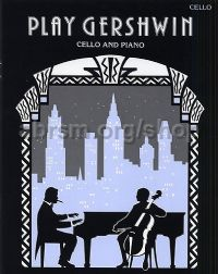 Play Gershwin (Violoncello & Piano)