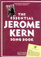 The Essential Jerome Kern Songbook