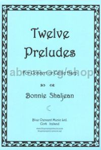 12 Preludes for Concert or Celtic Harp