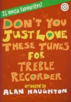 Don't You Just Love These Tunes - Treble Recorder (Book And CD)