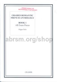 Graded Romantic French Anthology For Organ Book 1