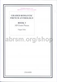 Graded Romantic French Anthology For Organ Book 3
