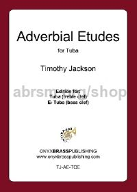 Adverbial Etudes for Tuba (treble clef, Eb bass clef edition)