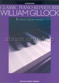 Classic Piano Repertoire – William Gillock (Elementary)