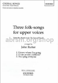 Three folk-songs for upper voices from The Sprig of Thyme (vocal score)
