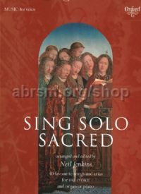 Sing Solo Sacred 40 Favourite Songs & Arias for High Voice & Organ or Piano