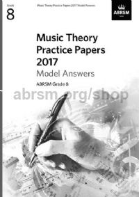 Music Theory Practice Papers 2017 Answers - Grade 8