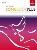 The ABRSM Songbook Plus, Grade 3