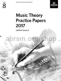 Music Theory Practice Papers 2017 - Grade 8
