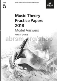 Music Theory Practice Papers 2018 Model Answers, ABRSM Grade 6