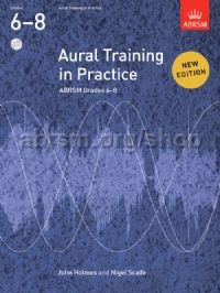 Aural Training in Practice, ABRSM Grades 6–8, with 3 CDs