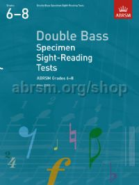Double Bass Specimen Sight-Reading Tests, ABRSM Grades 6–8