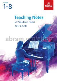 Teaching Notes on Piano Exam Pieces 2017 & 2018, ABRSM Grades 1–8