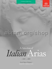 A Selection of Italian Arias 1600-1800, Volume I (Low Voice)