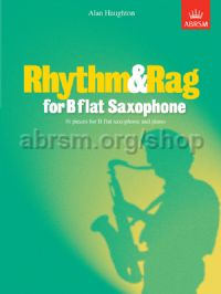 Rhythm & Rag for B flat Saxophone