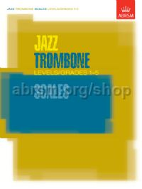 Jazz Trombone Scales Levels/Grades 1-5