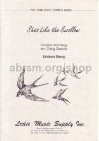 She's Like The Swallow Canadian Folk Song Unison (Leslie Choral Series)