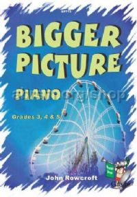 Bigger Picture Piano Grades 3, 4 & 5