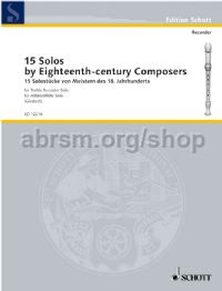 15 Solos by Eighteenth-Century Composers for treble recorder