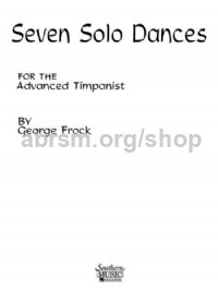 Seven Solo Dances for the Advanced Timpanist