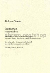 Susato Danserye: Selected Dances, trans. Robinson for treble recorder