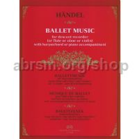Ballet Music For Descant Recorder (or Flute Or Oboe Or Violin) with Piano Accompaniment