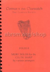 Folio 8: More Solos for the Celtic Harp by Various Arrangers