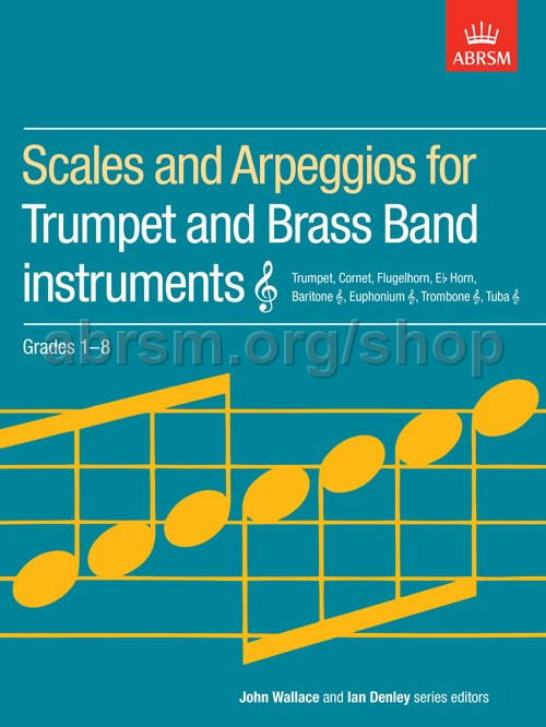 ABRSM - Scales and Arpeggios for Trumpet and Brass Band